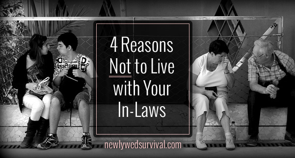 4 Reasons Why You Shouldnt Live With Your In Laws Newlywed Survival