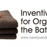 Ideas for organizing your bathroom
