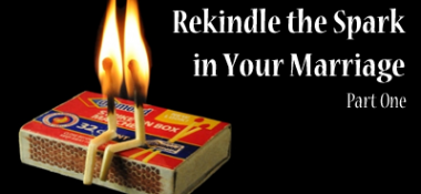 Rekindle the Spark in Your Marriage