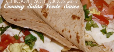 Chicken Soft Tacos with a Creamy Salsa Verde Sauce
