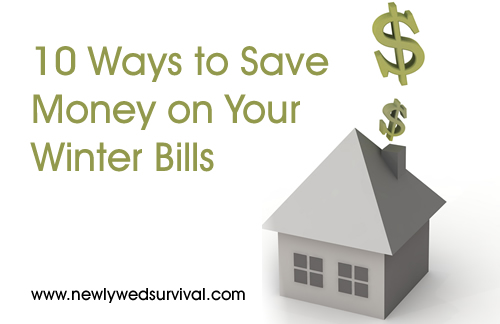 10 Ways to Save Money on Your Winter Bills