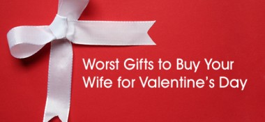 Worst Gifts to Buy Your Wife