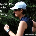 5 ways to stay motivated when exercising