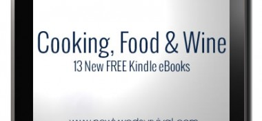 New Free Kindle eBooks – Cooking, Food and Wine!