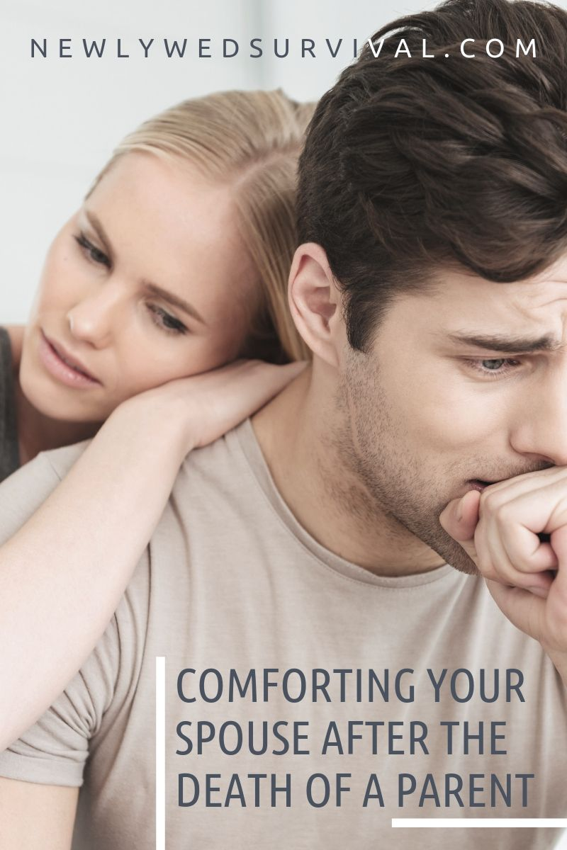 Comforting Your Spouse After the Death of a Parent