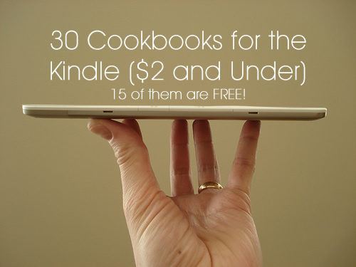 Get 15 of these cookbooks for the Kindle for free, 15 for $2 and under and some of them you can borrow for free!