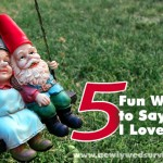 Let your spouse know how you feel with these 5 fun ways to say 'I Love You!'