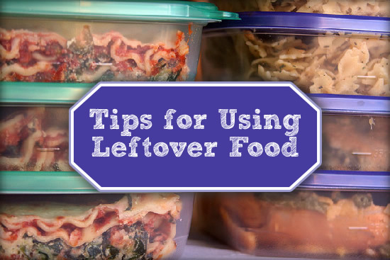 Tips for Using Leftover Food - Newlywed Survival