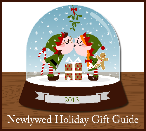 Newlywed Gift Ideas - 2013 Newlywed Holiday Gift Guide ...