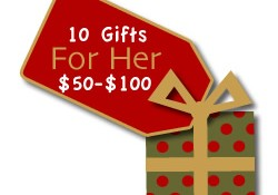 10 gift ideas for the woman in your life! Each between $05 and $100!