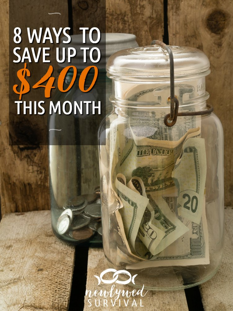 8 Ways to Save $50 This Month - save up to $400!