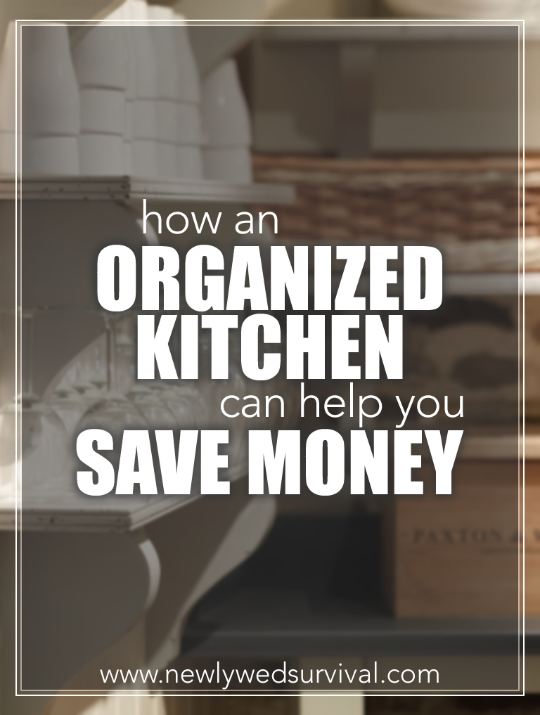 Organizing your kitchen can help you save money! Find out how.