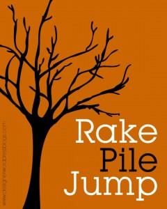 "Free fall printable ""Rake, Pile, Jump"""
