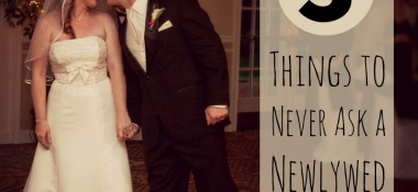 3 things to never ask a newlywed