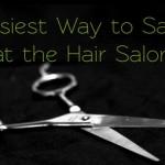 easy ways save money hair salon