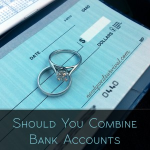 Should you combine bank accounts after marriage?