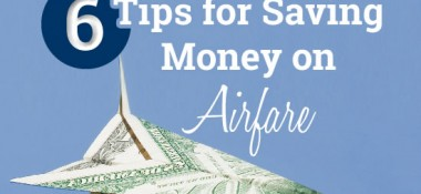6 Tips for Saving Money on Airfare