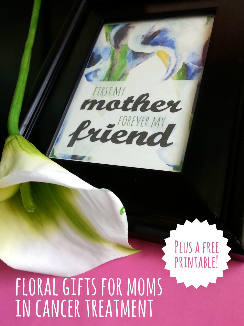 Mother's Day Flower Gifts for Moms in Cancer Treatment + A Free Printable! #BestMomsDayEver @Walmart #ad