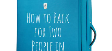 How to Pack for Two People in One Suitcase – It is Possible!