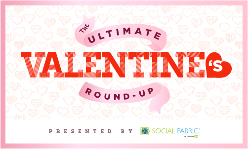 The Ultimate Valentines Day Round-Up!