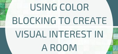 Using Color Blocking to Create Visual Interest in a Room