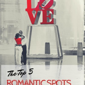 Top 5 Romantic Spots in Philadelphia