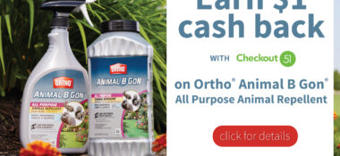 Earn $1 Cash Back on Ortho® Animal B Gon® Animal Repellent