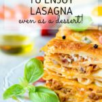 25 Ways to Enjoy Lasagna - even as a dessert!