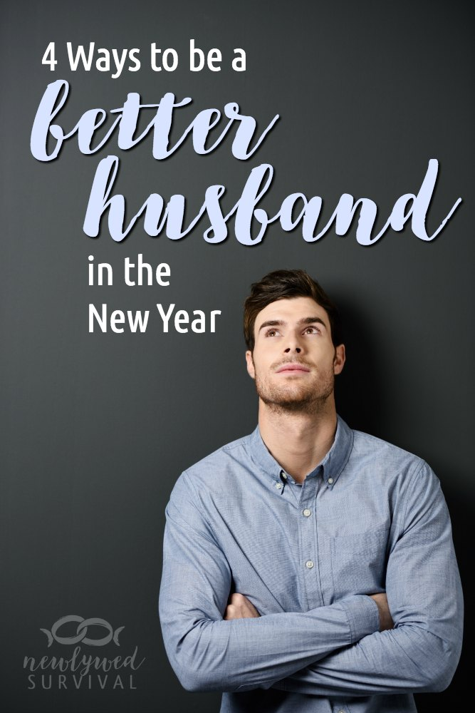 4 Ways to be a Better Husband in the New Year