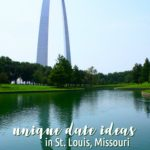 Unique Date Ideas in St. Louis, Missouri