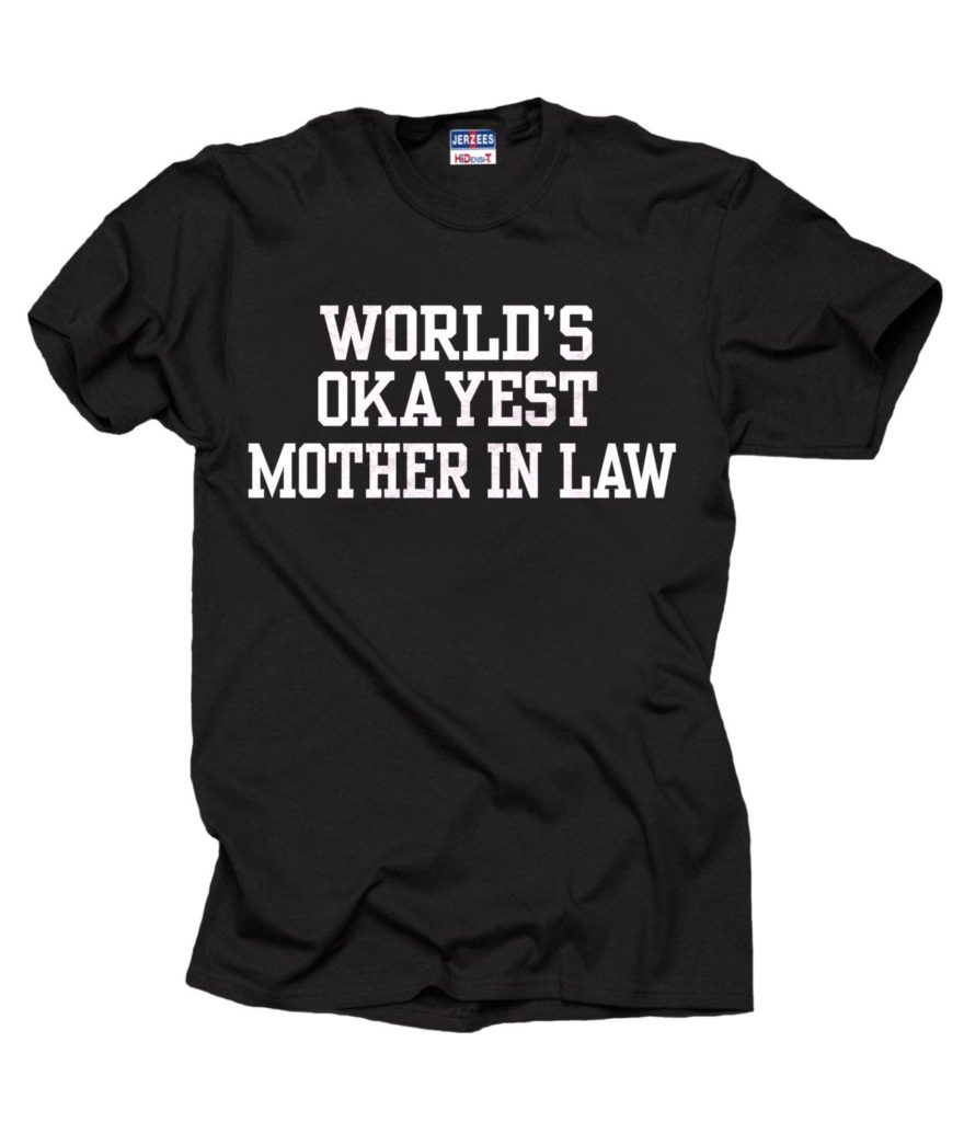World's OKAYEST Mother In Law T-Shirt