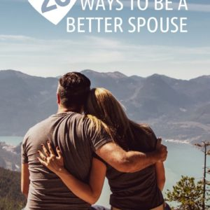 20 Ways to Be a Better Spouse